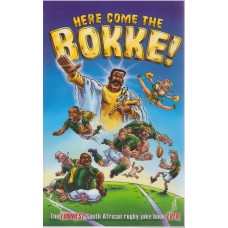 Here Come the Bokke! The Funniest South African Rugby Joke Book Ever.
