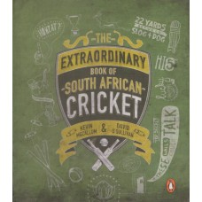 The Extraordinary Book of South African Cricket