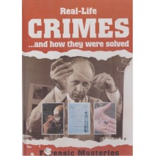 Real-Life Crimes and How They Were Solved : Forensic Mysteries