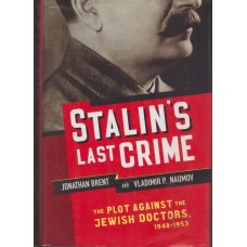 Stalin's Last Crime: The Plot Against the Jewish Doctors, 1948-1953