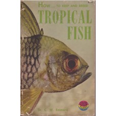 How to Keep and Breed Tropical Fish
